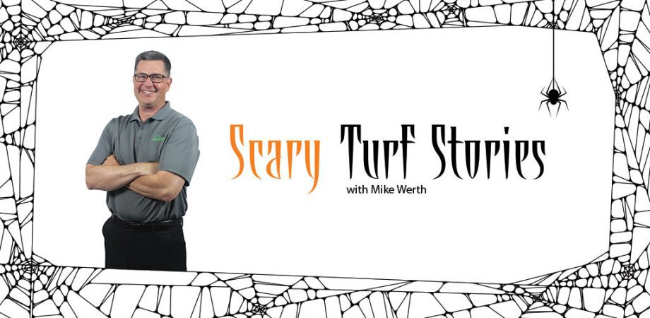 scary turf stories with mike werth